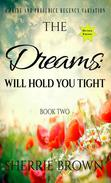 The Dreams: Will Hold You Tight