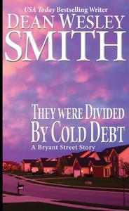They Were Divided by Cold Debt