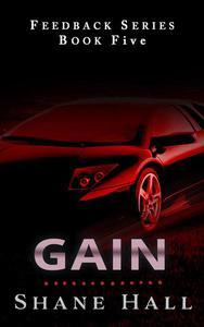 Gain: Feedback Serial Book Five