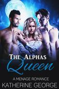 The Alphas Queen (A Menage Romance)