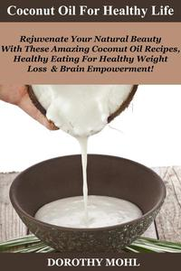 Coconut Oil for Healthy Life