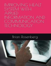 Improving Healt System With Applied Information and Communication Technology