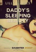 Daddy's Sleeping Beauty: A Tale of Incest