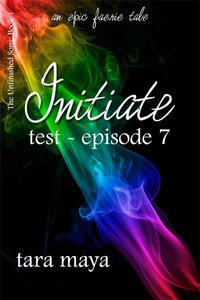 Initiate – Test (Book 1-Episode 7)