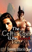 The Celtic God Who Loved Her