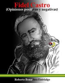 Fidel Castro (Opiniones positivas y negativas)