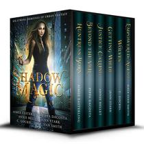 Shadow Magic: Six Strong Heroines of Urban Fantasy