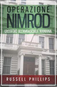 Operazione Nimrod: L'Assedio all'Ambasciata Iraniana