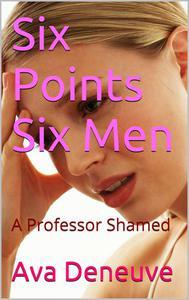 Six Points, Six Men: A Professor Shamed