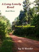 A Long Lonely Road, Texas and Home