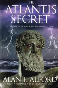 The Atlantis Secret - A Complete Decoding of Plato's Lost Continent