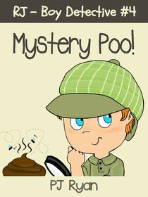 RJ - Boy Detective #4: Mystery Poo!