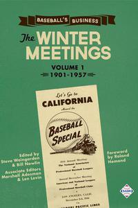 Baseball's Business: The Winter Meetings: 1901-1957