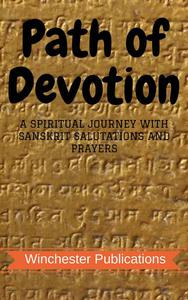 Path of Devotion: A Spiritual Journey with Sanskrit Salutations and Prayers