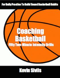 Coaching Basketball: 50 Two-Minute Intensity Drills