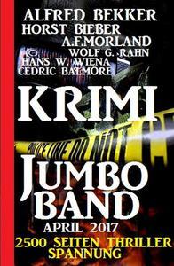 Krimi Jumbo-Band April 2017:  2500 Seiten Thriller Spannung