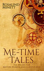 Me-Time Tales. Tea Breaks for Mature Women and Curious Men