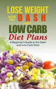 Lose Weight with the Dash and Low Carb Diet Plans
