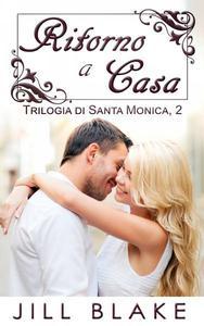 Ritorno a Casa (trilogia di Santa Monica, libro #2)