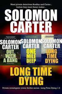 Long Time Dying - Private Investigator Crime Series books 1-3