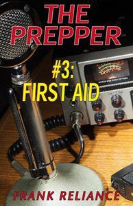 The Prepper: #3 First Aid