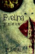 "Evelina 2 ""We all die Alone"""