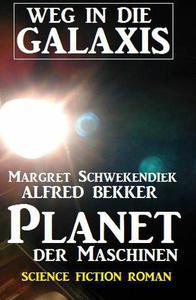 Planet der Maschinen: Weg in die Galaxis
