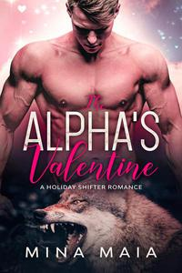 The Alpha's Valentine : A Holiday Shifter Romance