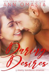 Daring Desires Complete Collection (Books 1 - 5): Daring the Neighbor, Daring his Passion, Daring Rescue, Daring her Captor, and Daring the Judge