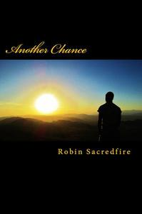 Another Chance: A Guide to Change Your Life with Love