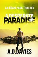 A Desperate Paradise: an Adam Park Thriller