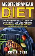 Mediterranean Diet: 100+ Mediterranean Diet Recipes & Desserts You Can Cook At Home!