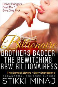Billionaire Brothers Badger the Bewitching BBW Billionairess