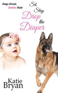 Sit, Stay, Drop the Diaper