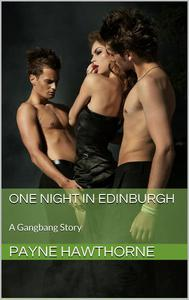 One Night in Edinburgh (A Gangbang Story)