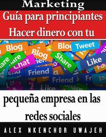 Marketing: Guía para principiantes - Hacer dinero con tu pequeña empresa en las redes sociales
