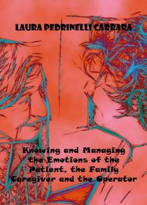 Knowing and Managing the Emotions of the Patient, the Family Caregiver and the Operator
