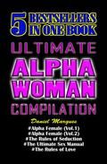 Ultimate Alpha Woman Compilation: 5 Bestsellers In One Book