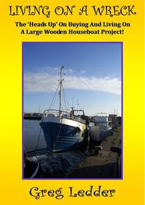 Living On a Wreck - Buying and Living On a Large Wooden Houseboat Project
