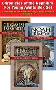 Chronicles of the Nephilim For Young Adults - Box Set: Books 1-3 - Enoch, Noah, Gilgamesh