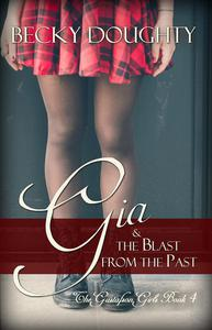 Gia and the Blast From the Past