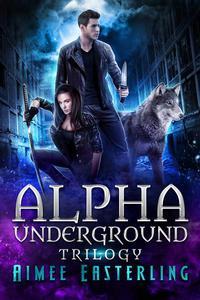 Alpha Underground Trilogy