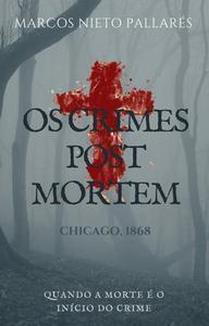 OS CRIMES POST MORTEM: Quando a morte é o início do crime.