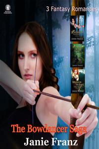 The Bowdancer Saga:3 Fantasy Romances