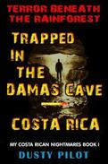 Trapped In The Damas Cave - Costa Rica