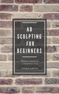 AB Sculpting for Beginners