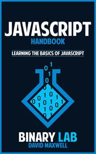 JavaScript Handbook  Learn the Basics of JavaScript Programming in 2 Weeks