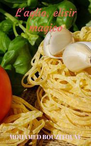 L'aglio, elisir magico