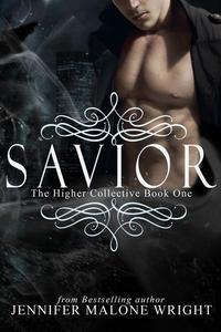 Savior (The Higher Collective Book 1)