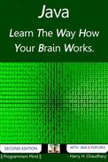 Java : Learn The Way How Your Brain Works.